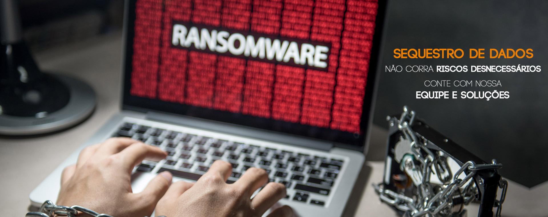 Sequestro de Dados – conte com nossa equipe e soluções